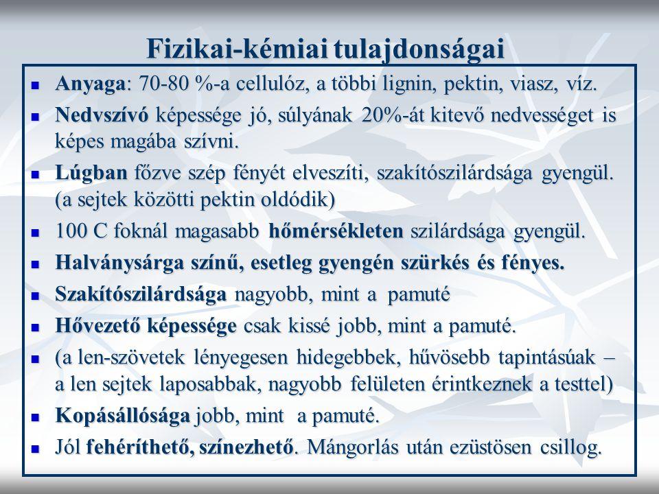 Fizikai-kémiai tulajdonságai  Anyaga: 70-80 %-a cellulóz, a többi lignin, pektin, viasz, víz.