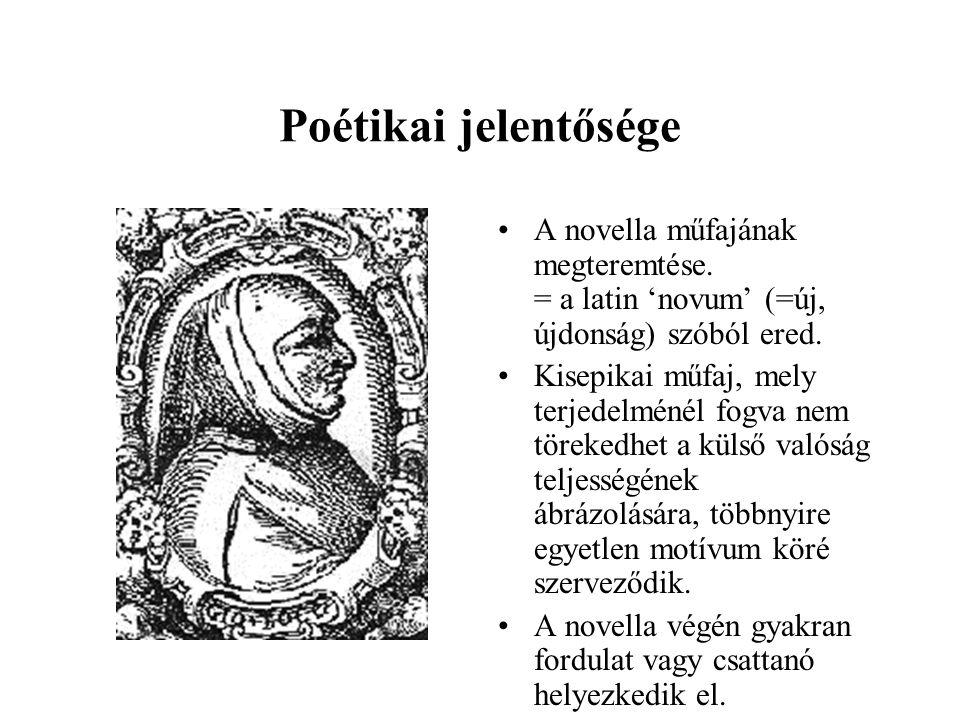 •A novella műfajának megteremtése. = a latin 'novum' (=új, újdonság) szóból ered. •Kisepikai műfaj, mely terjedelménél fogva nem törekedhet a külső va