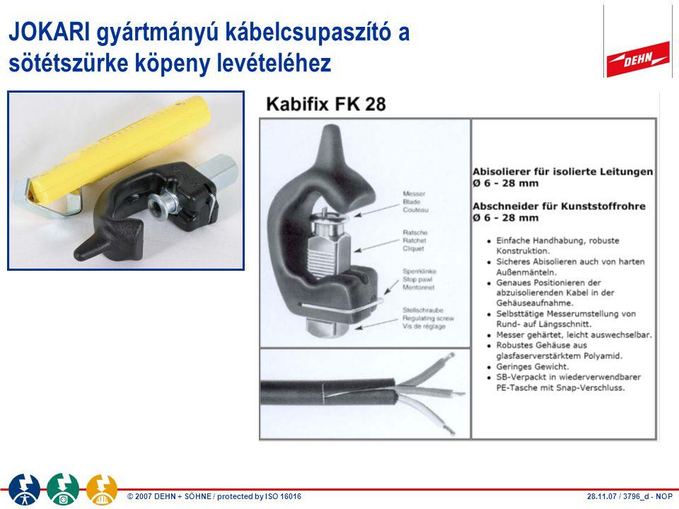 © 2007 DEHN + SÖHNE / protected by ISO 16016 JOKARI gyártmányú kábelcsupaszító a sötétszürke köpeny levételéhez 28.11.07 / 3796_d - NOP