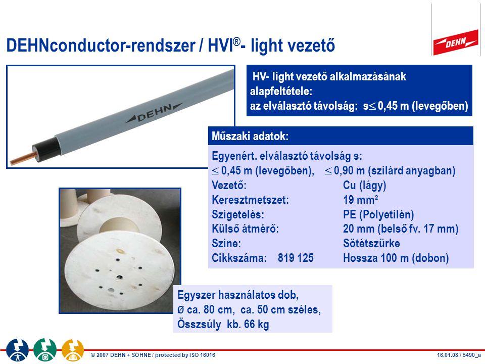 © 2007 DEHN + SÖHNE / protected by ISO 16016 DEHNconductor-rendszer / HVI ® - light vezető Egyszer használatos dob, Ø ca. 80 cm, ca. 50 cm széles, Öss