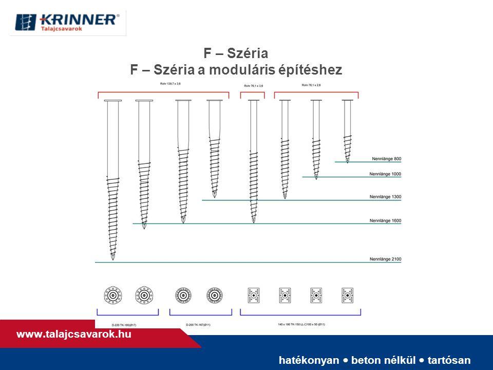 hatékonyan • beton nélkül • tartósan www. talajcsavarok.hu F – Széria F – Széria a moduláris építéshez