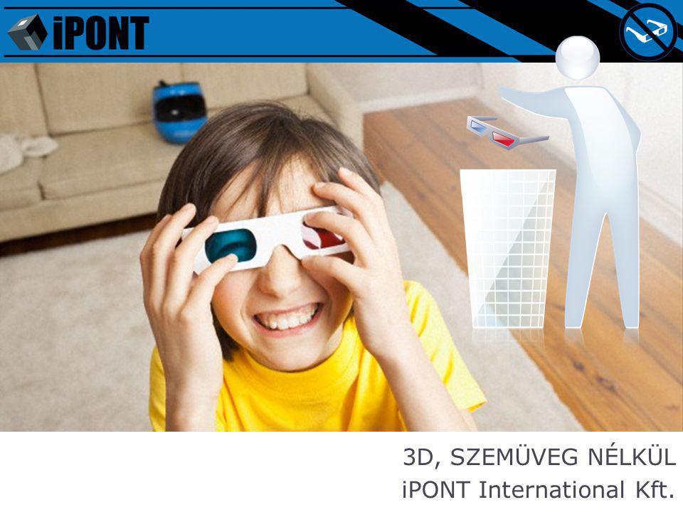 3D, SZEMÜVEG NÉLKÜL iPONT International Kft.