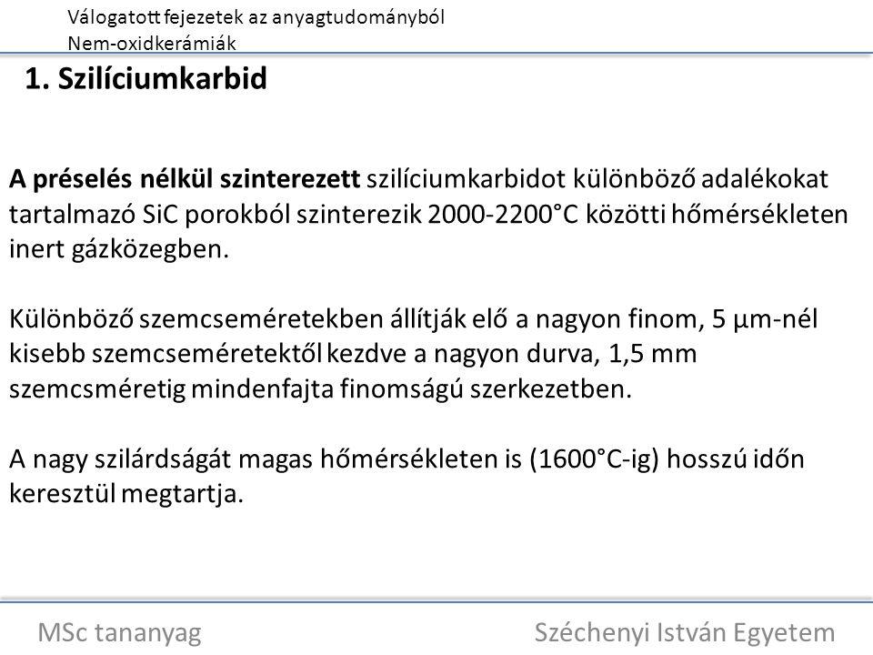 Válogatott fejezetek az anyagtudományból Nem-oxidkerámiák MSc tananyag Széchenyi István Egyetem 5.