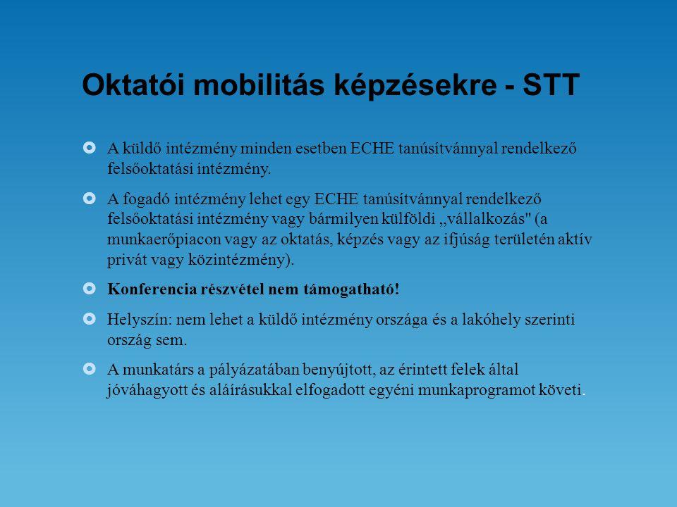 Oktatói mobilitás képzésekre - STT  A küldő intézmény minden esetben ECHE tanúsítvánnyal rendelkező felsőoktatási intézmény.