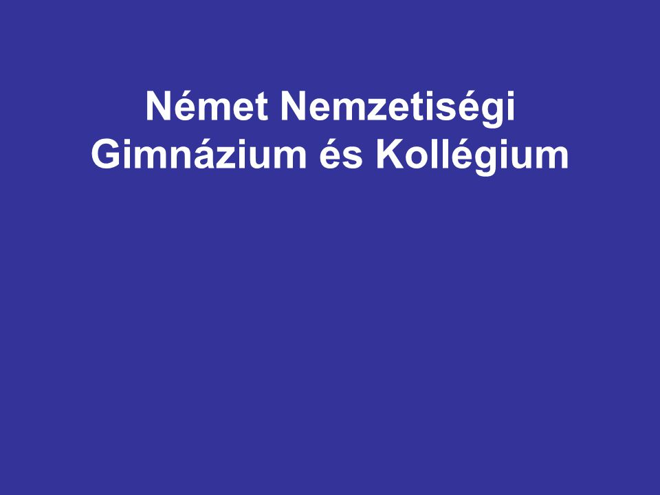 Német Nemzetiségi Gimnázium és Kollégium