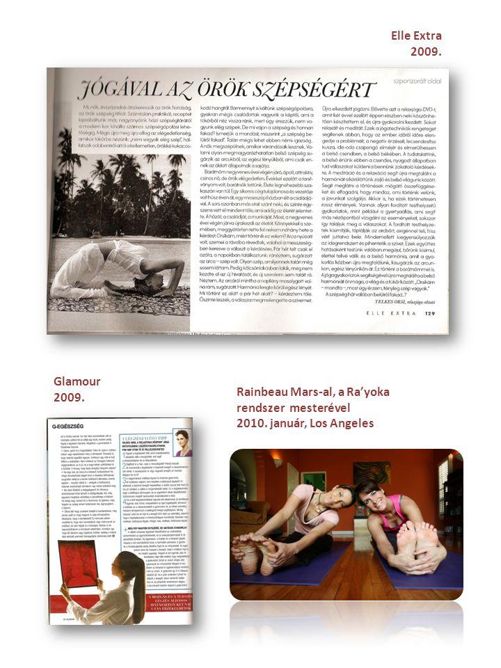 Elle Extra 2009. Glamour 2009. Rainbeau Mars-al, a Ra'yoka rendszer mesterével 2010. január, Los Angeles