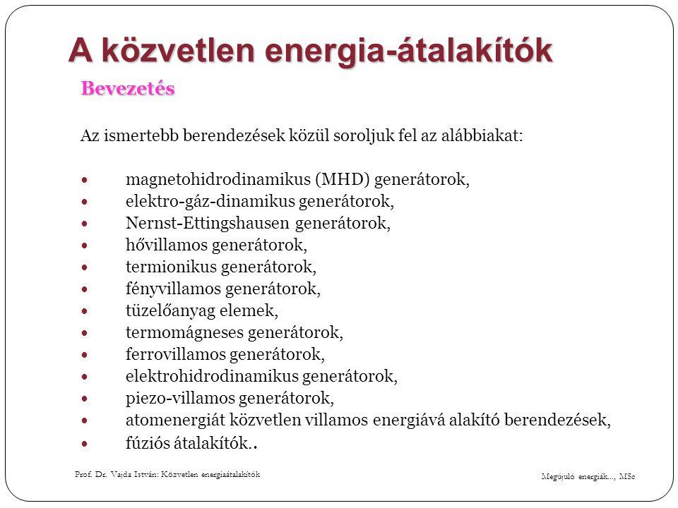 Megújuló energiák..., MSc Prof. Dr. Vajda István: Közvetlen energiaátalakítók A közvetlen energia-átalakítók Bevezetés Az ismertebb berendezések közül