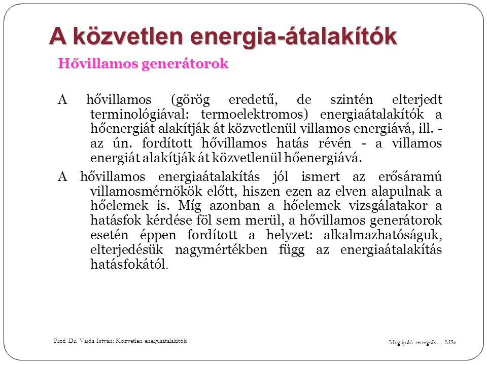 Megújuló energiák..., MSc Prof. Dr. Vajda István: Közvetlen energiaátalakítók A közvetlen energia-átalakítók Hővillamos generátorok A hővillamos (görö
