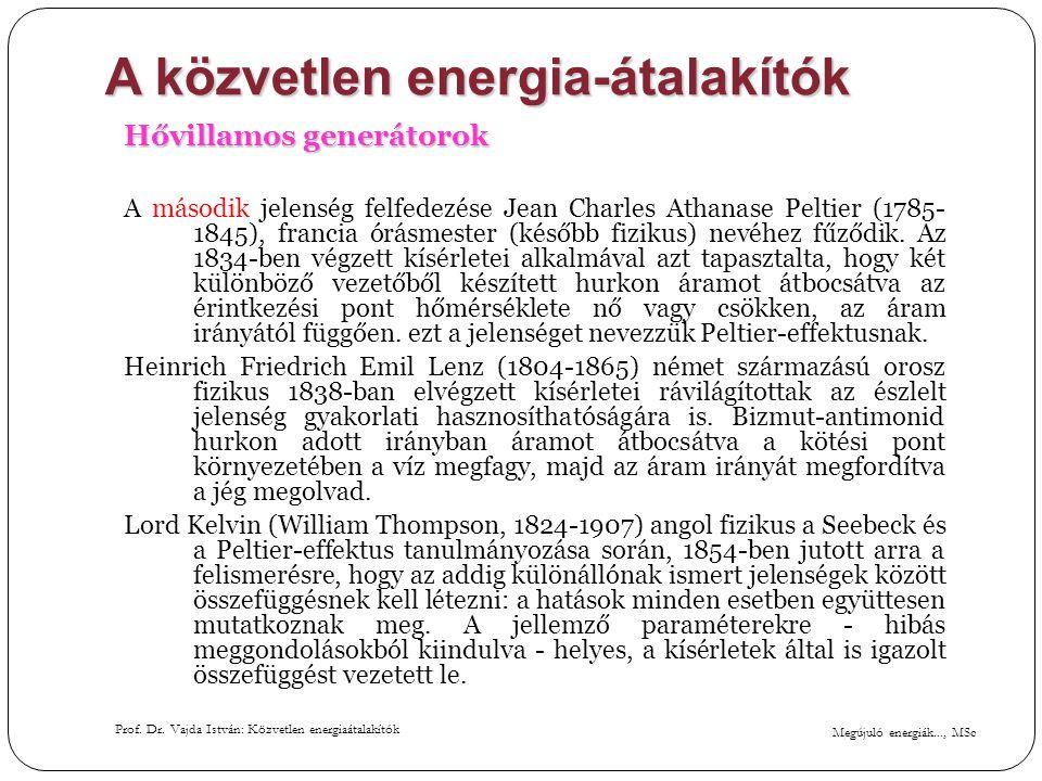 Megújuló energiák..., MSc Prof. Dr. Vajda István: Közvetlen energiaátalakítók A közvetlen energia-átalakítók Hővillamos generátorok A második jelenség