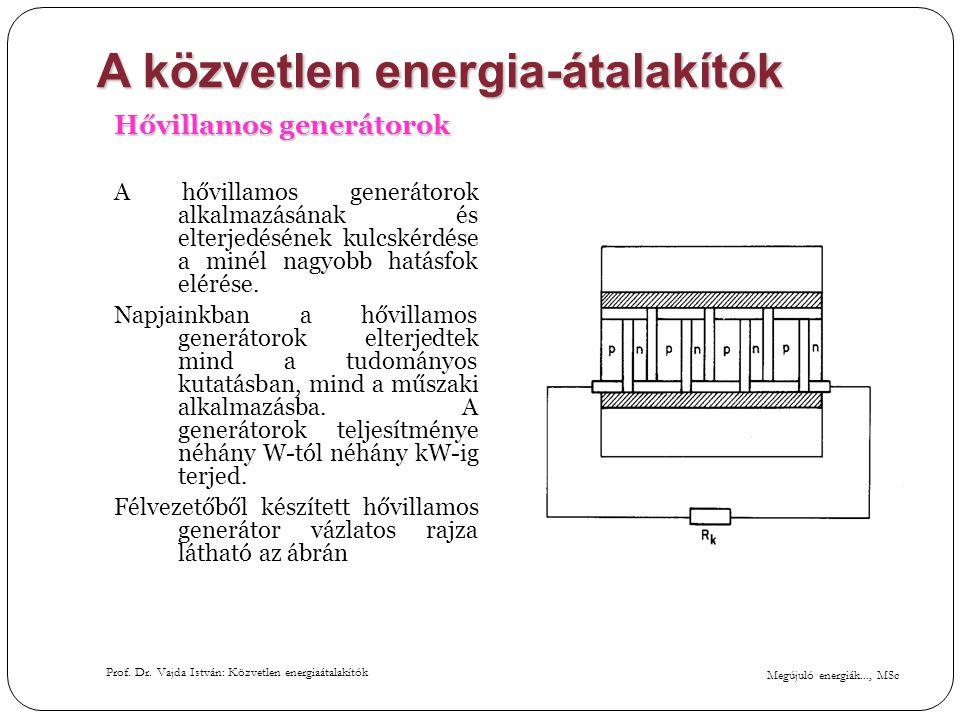 Megújuló energiák..., MSc Prof. Dr. Vajda István: Közvetlen energiaátalakítók A közvetlen energia-átalakítók Hővillamos generátorok A hővillamos gener