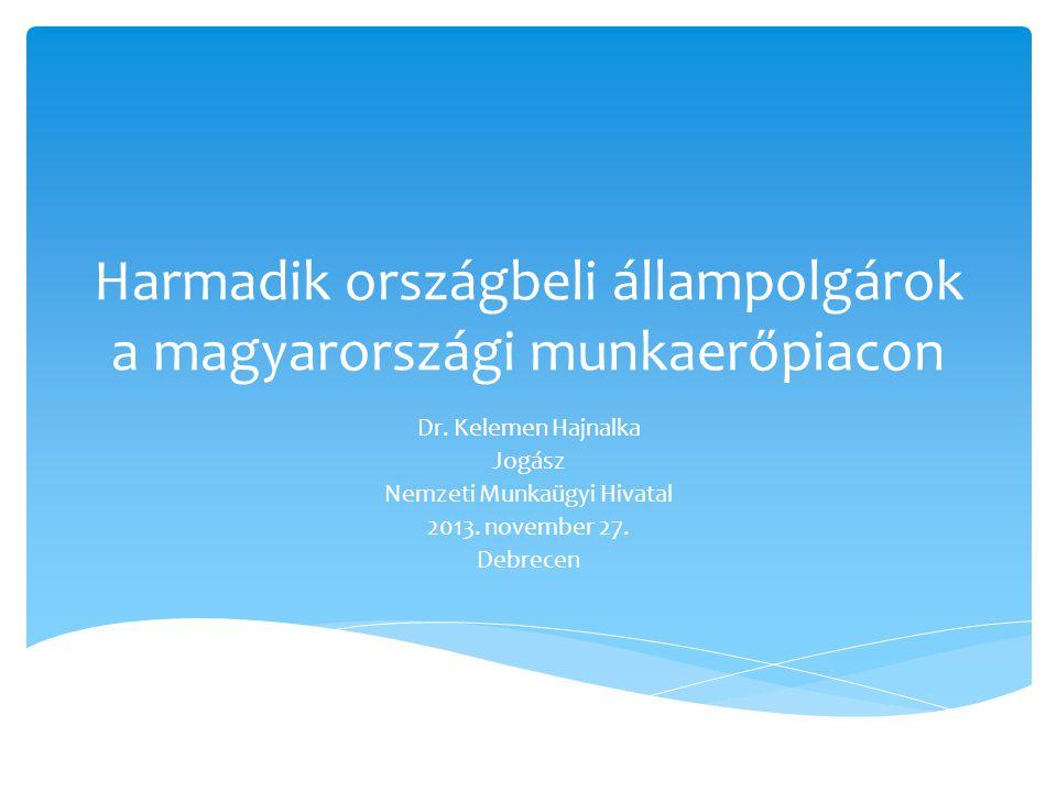 Harmadik országbeli állampolgárok a magyarországi munkaerőpiacon Dr.