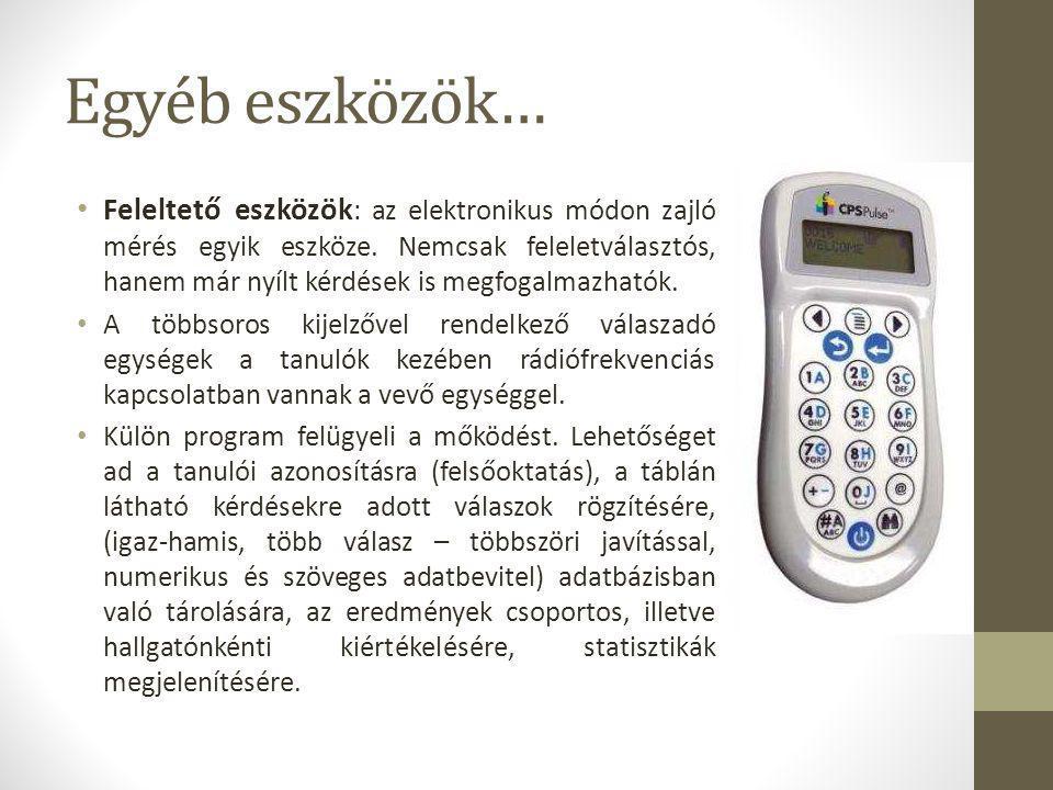Egyéb eszközök… • Feleltető eszközök : az elektronikus módon zajló mérés egyik eszköze.