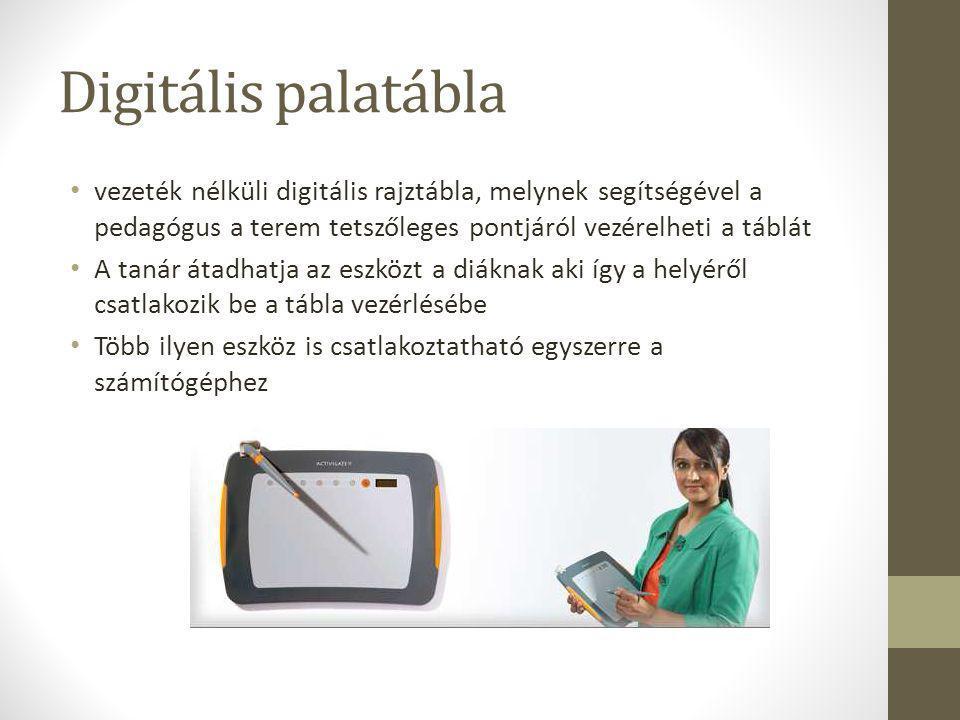 Digitális palatábla • vezeték nélküli digitális rajztábla, melynek segítségével a pedagógus a terem tetszőleges pontjáról vezérelheti a táblát • A tan
