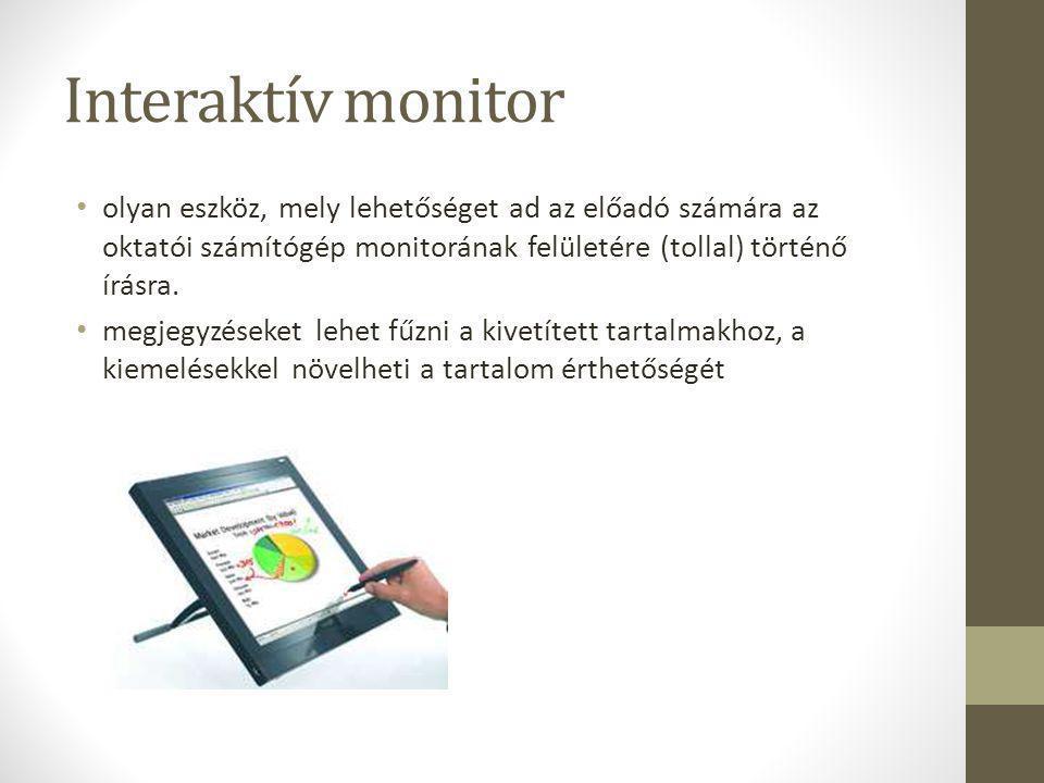 Interaktív monitor • olyan eszköz, mely lehetőséget ad az előadó számára az oktatói számítógép monitorának felületére (tollal) történő írásra. • megje