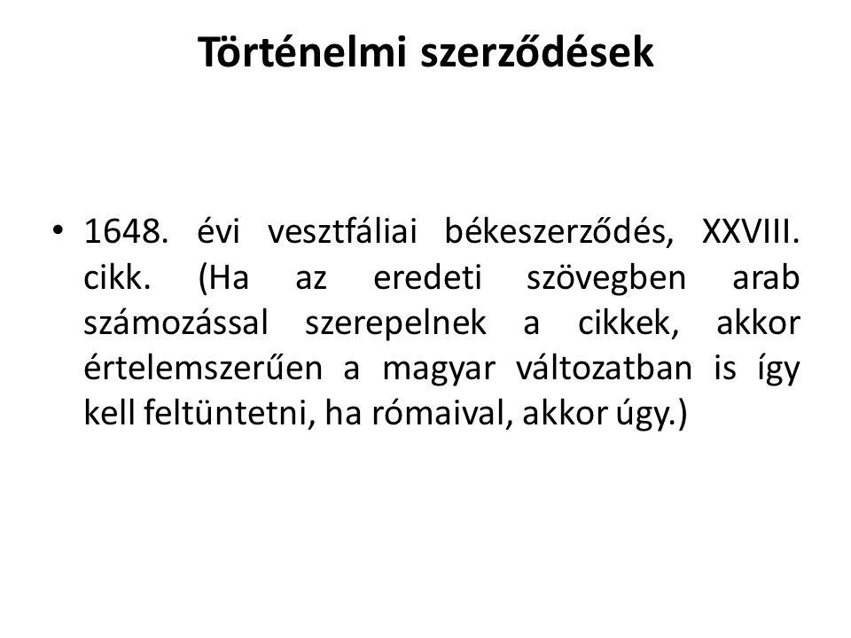 Történelmi szerződések • 1648.évi vesztfáliai békeszerződés, XXVIII.