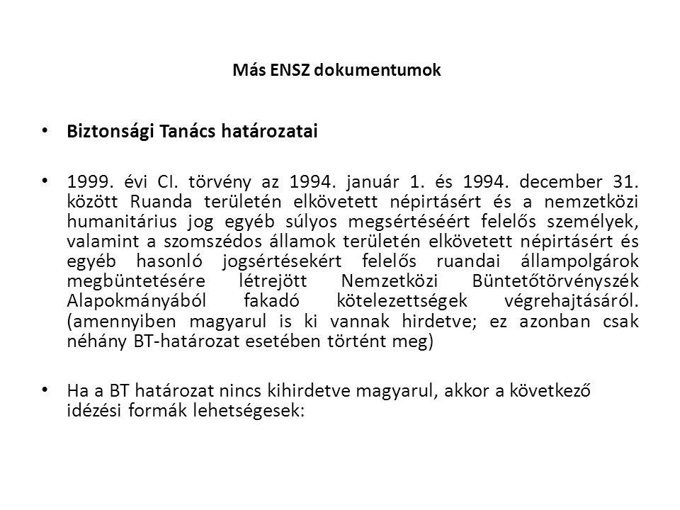 Más ENSZ dokumentumok • Biztonsági Tanács határozatai • 1999.