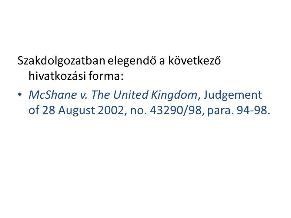 Szakdolgozatban elegendő a következő hivatkozási forma: • McShane v.