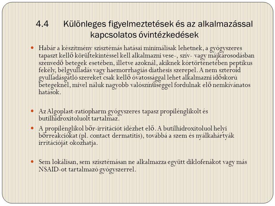 4.4Különleges figyelmeztetések és az alkalmazással kapcsolatos óvintézkedések  Habár a készítmény szisztémás hatásai minimálisak lehetnek, a gyógysze