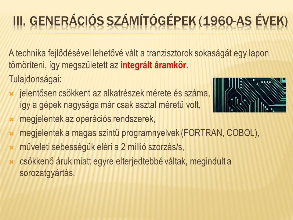 A technika fejlődésével lehetővé vált a tranzisztorok sokaságát egy lapon tömöríteni, így megszületett az integrált áramkör. Tulajdonságai:  jelentős
