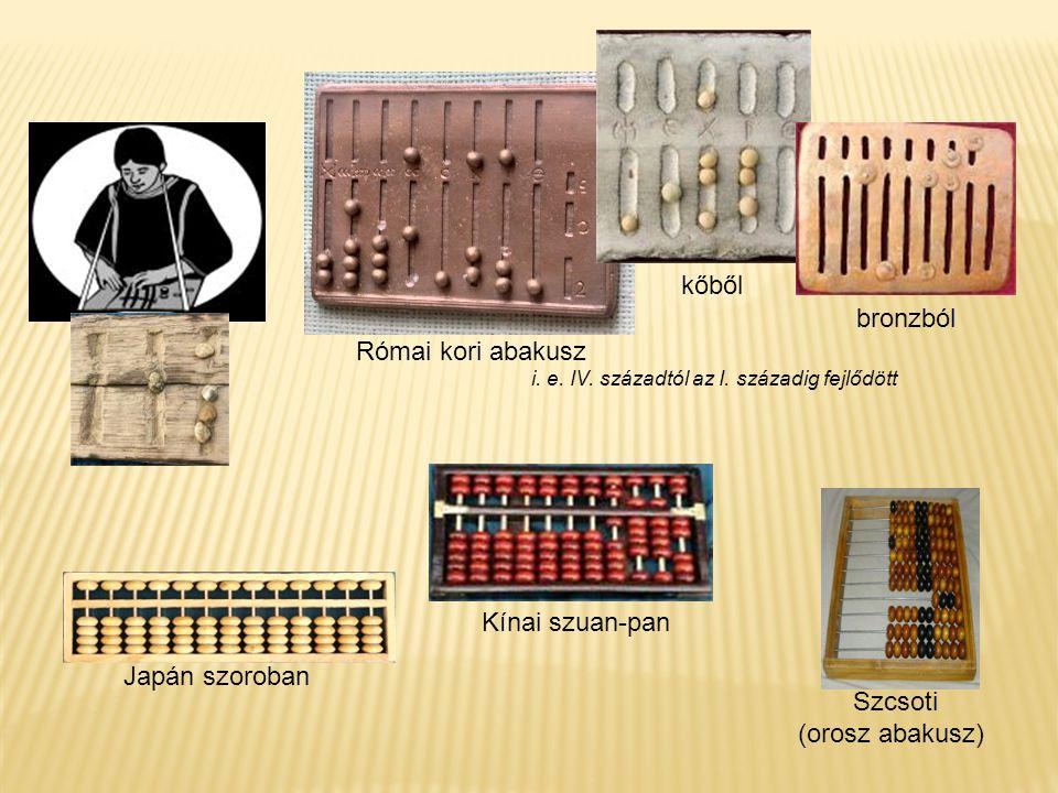 Római kori abakusz Szcsoti (orosz abakusz) i. e. IV. századtól az I. századig fejlődött bronzból kőből Japán szoroban Kínai szuan-pan