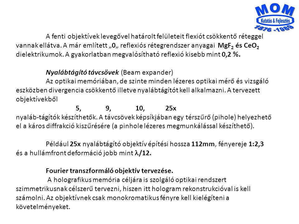 """A fenti objektívek levegővel határolt felületeit flexiót csökkentő réteggel vannak ellátva. A már említett """"0"""" reflexiós rétegrendszer anyagai MgF 2 é"""