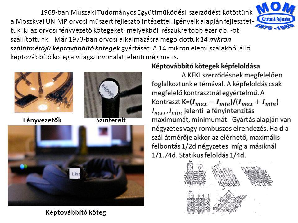 1968-ban Műszaki Tudományos Együttműködési szerződést kötöttünk a Moszkvai UNIMP orvosi műszert fejlesztő intézettel.