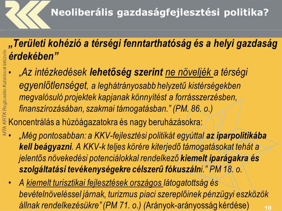 MTA KRTK Regionális Kutatások Intézete Neoliberális gazdaságfejlesztési politika.