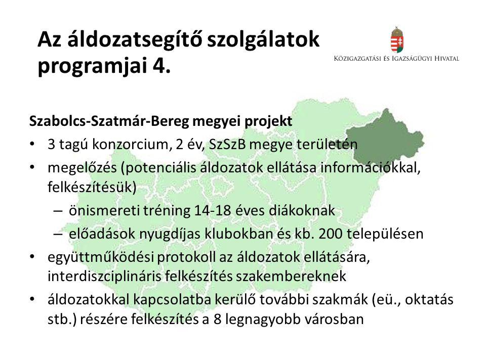 Az áldozatsegítő szolgálatok programjai 4. Szabolcs-Szatmár-Bereg megyei projekt • 3 tagú konzorcium, 2 év, SzSzB megye területén • megelőzés (potenci
