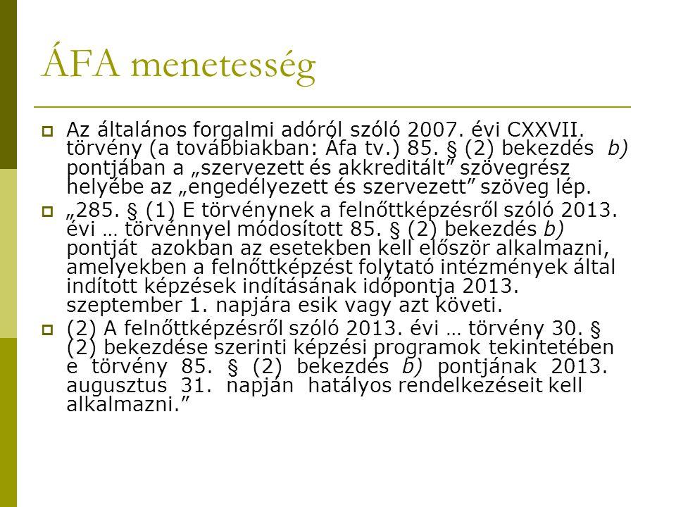 """ÁFA menetesség  Az általános forgalmi adóról szóló 2007. évi CXXVII. törvény (a továbbiakban: Áfa tv.) 85. § (2) bekezdés b) pontjában a """"szervezett"""