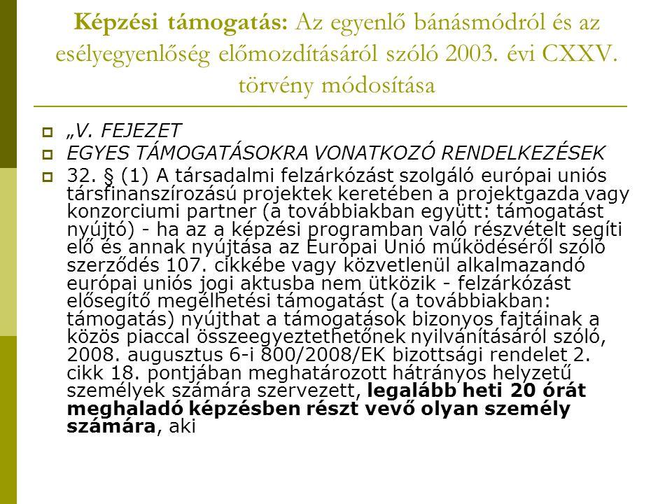 Képzési támogatás: Az egyenlő bánásmódról és az esélyegyenlőség előmozdításáról szóló 2003.