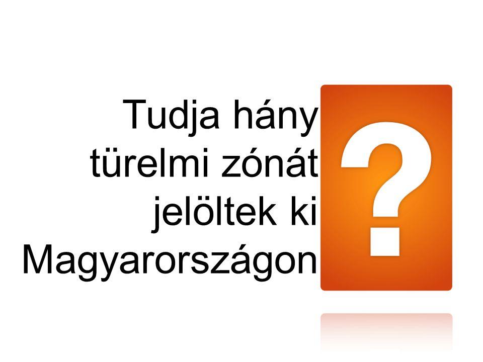 Tudja hány türelmi zónát jelöltek ki Magyarországon