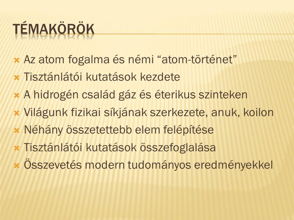  Atom= tovább nem osztható  Eredete: ókori Görögország és India  Újra felfedezése: XIX.