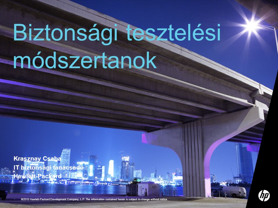©2010 Hewlett-Packard Development Company, L.P. The information contained herein is subject to change without notice 1 Krasznay Csaba IT biztonsági ta