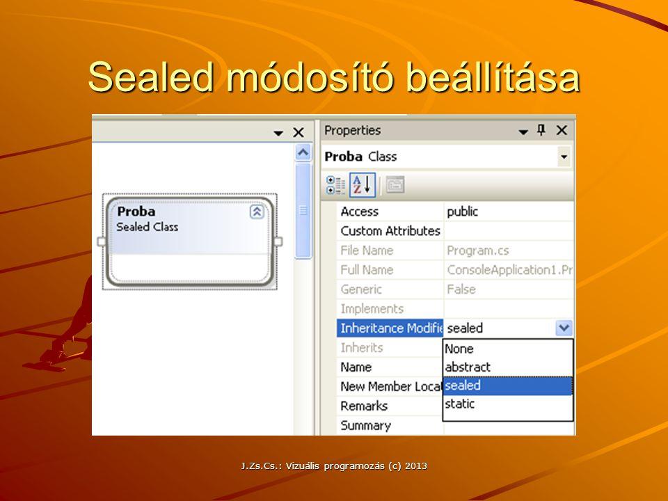 J.Zs.Cs.: Vizuális programozás (c) 2013 Sealed módosító beállítása