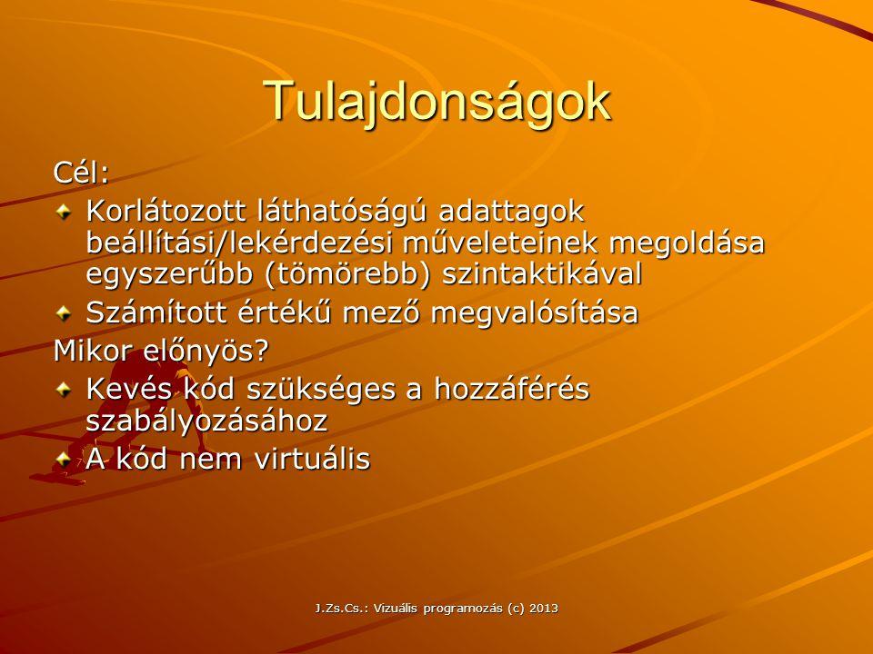J.Zs.Cs.: Vizuális programozás (c) 2013 Fordítás - futtatás A fordítási folyamat eredményeképpen keletkező állomány megtévesztő módon exe kiterjesztést visel, de ez egy bájtkód MS Intermediate Language-ben végrehajtáskor egy JIT fordító állítja elő ebből a gépi kódot