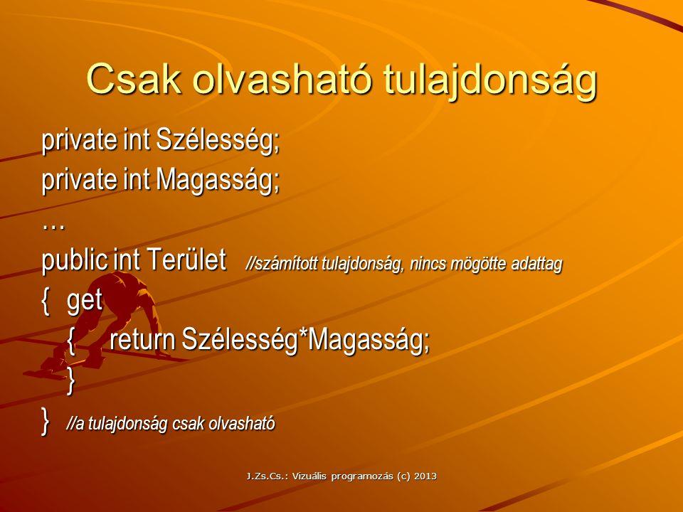 J.Zs.Cs.: Vizuális programozás (c) 2013 Példa Egyszerű kivételkezelés Faktoriálisszámítás kivételkezeléssel