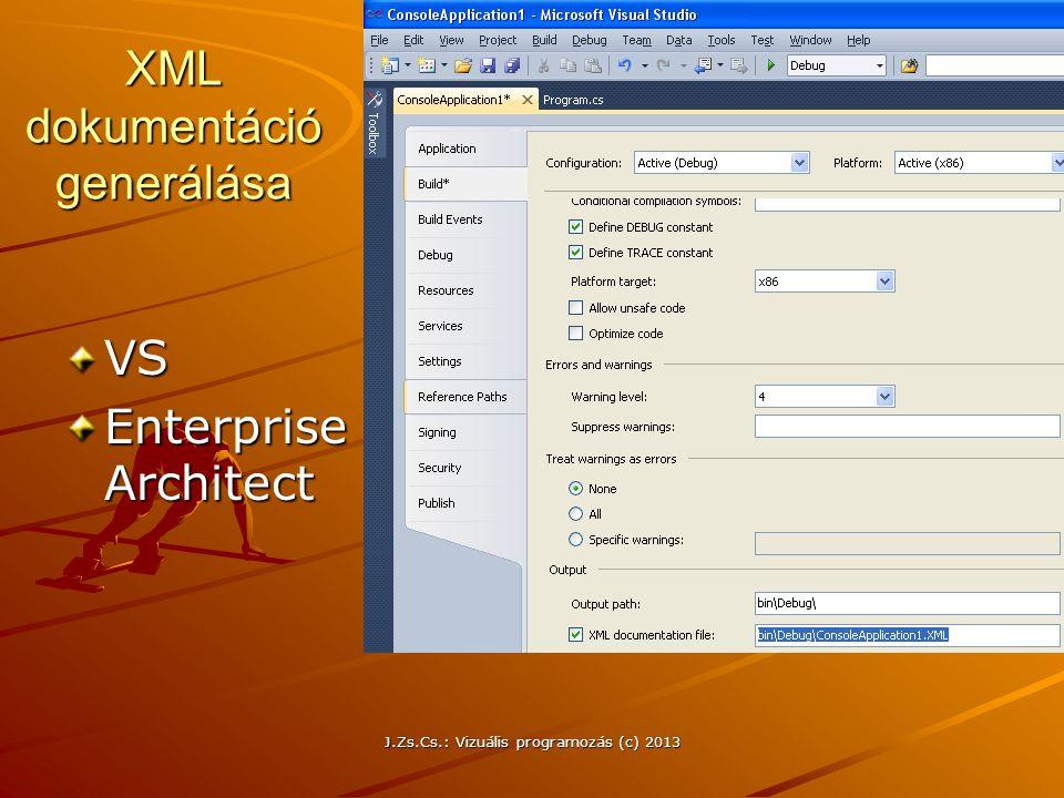 J.Zs.Cs.: Vizuális programozás (c) 2013 XML dokumentáció generálása VS Enterprise Architect