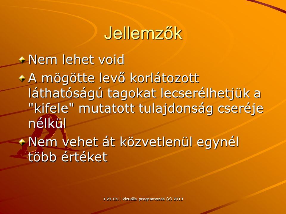 J.Zs.Cs.: Vizuális programozás (c) 2013 Becsomagolás Boxing Lehetővé teszi, hogy egy érték típusú adatot objektumként kezeljünk Pl.