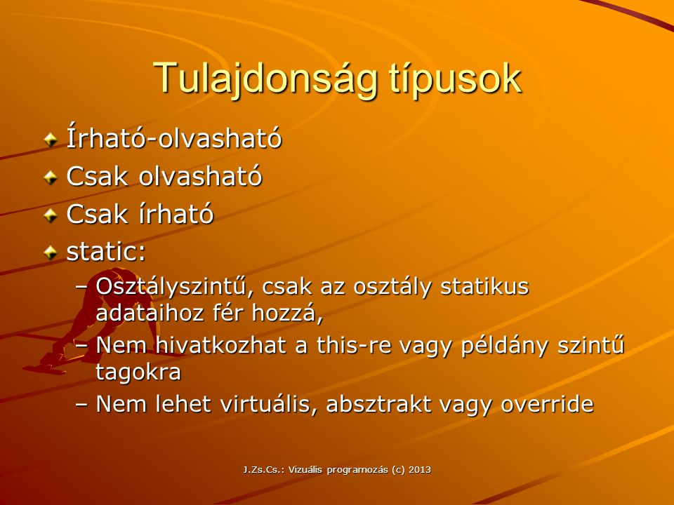 J.Zs.Cs.: Vizuális programozás (c) 2013 Példa az operátor átdefiniálásra DatumKezelo