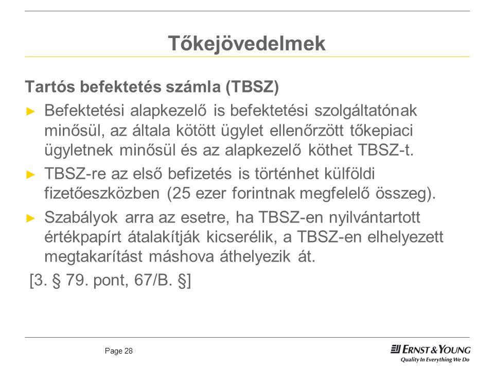 Page 28 Tőkejövedelmek Tartós befektetés számla (TBSZ) ► Befektetési alapkezelő is befektetési szolgáltatónak minősül, az általa kötött ügylet ellenőr