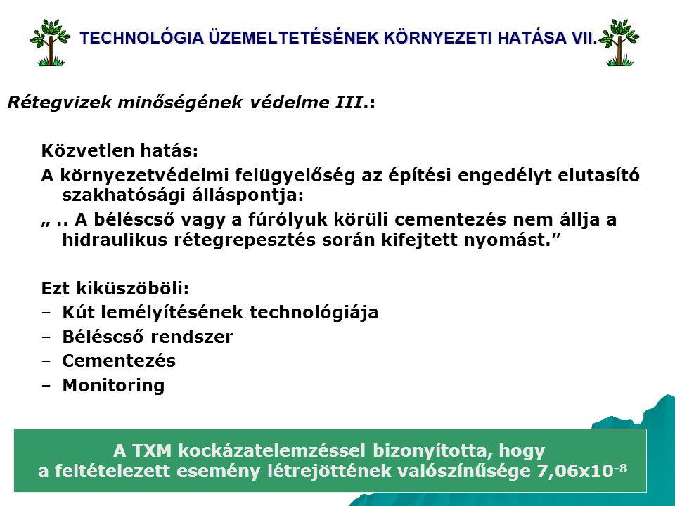 22 TECHNOLÓGIA ÜZEMELTETÉSÉNEK KÖRNYEZETI HATÁSA VII. Rétegvizek minőségének védelme III.: Közvetlen hatás: A környezetvédelmi felügyelőség az építési