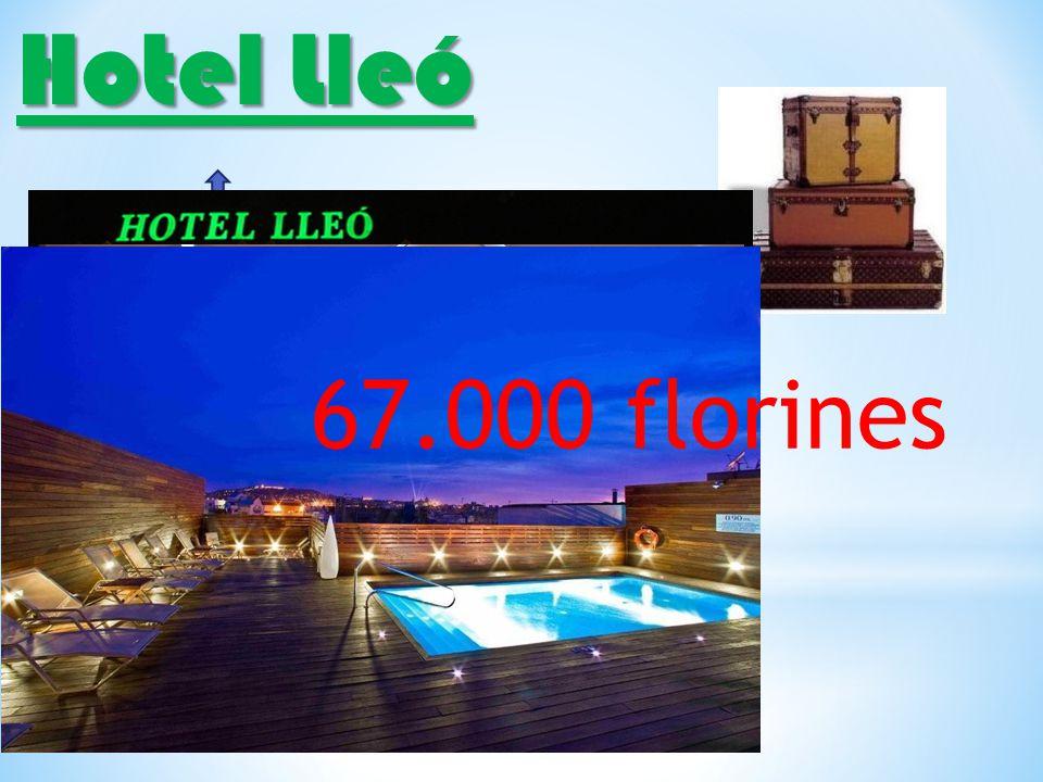 Hotel Lleó 67.000 florines
