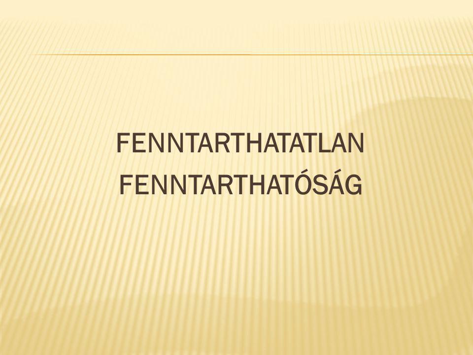 FENNTARTHATATLAN FENNTARTHATÓSÁG