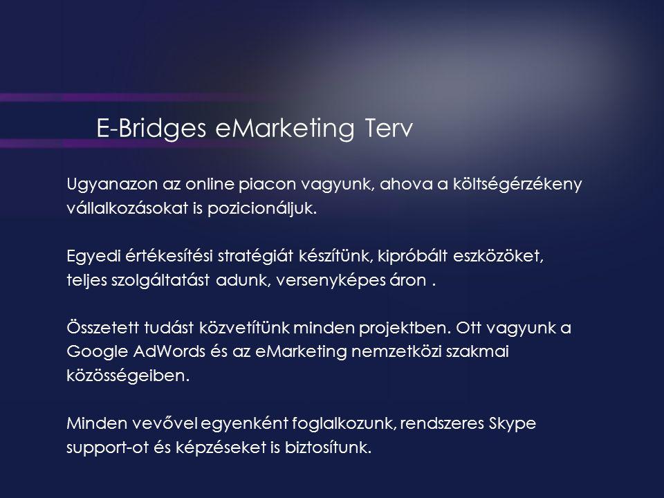 Ugyanazon az online piacon vagyunk, ahova a költségérzékeny vállalkozásokat is pozicionáljuk.