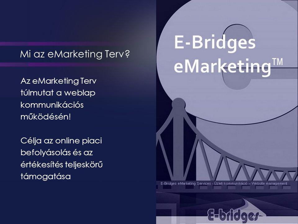 Mi az eMarketing Terv. Az eMarketing Terv túlmutat a weblap kommunikációs működésén.
