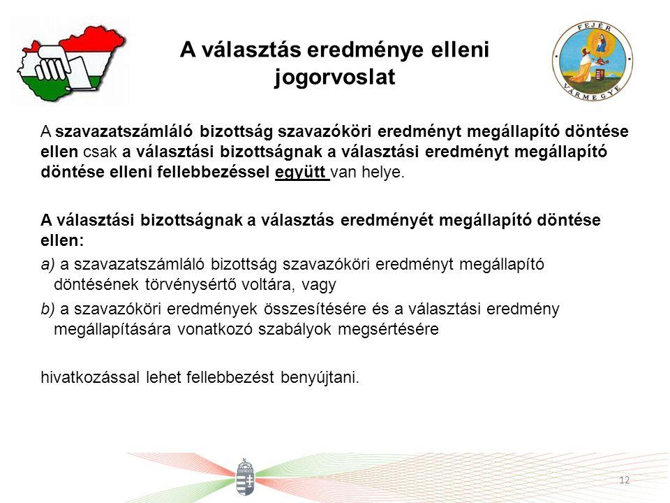 A választás eredménye elleni jogorvoslat A szavazatszámláló bizottság szavazóköri eredményt megállapító döntése ellen csak a választási bizottságnak a