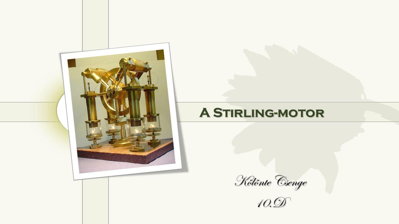 A Stirling-motor Kölönte Csenge 10.D