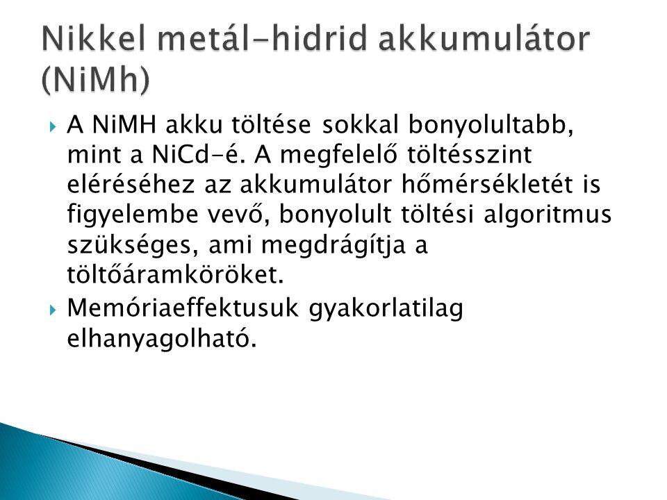  A NiMH akku töltése sokkal bonyolultabb, mint a NiCd-é. A megfelelő töltésszint eléréséhez az akkumulátor hőmérsékletét is figyelembe vevő, bonyolul