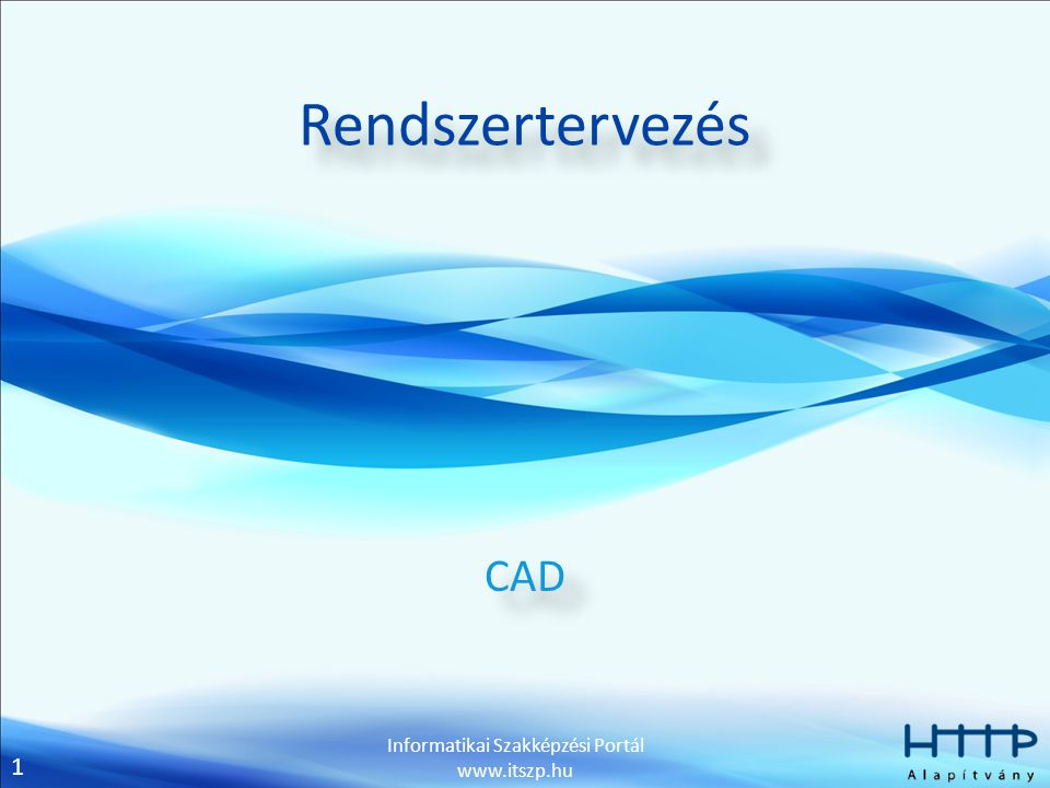2 Informatikai Szakképzési Portál www.itszp.hu Bevezető CAD (Computer Aided Design = számítógéppel segített tervezés) rendszert gyártmányok tervezésére és fejlesztésére használják, ezek olyan termékek lehetnek, melyek vagy közvetlenül végfelhasználókhoz kerülnek, vagy közbenső termékek, melyeket más gyártmányokhoz használnak fel.