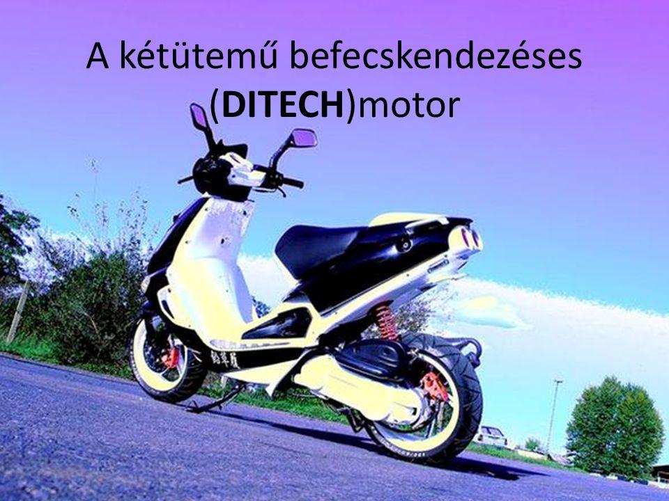 A kétütemű befecskendezéses (DITECH)motor